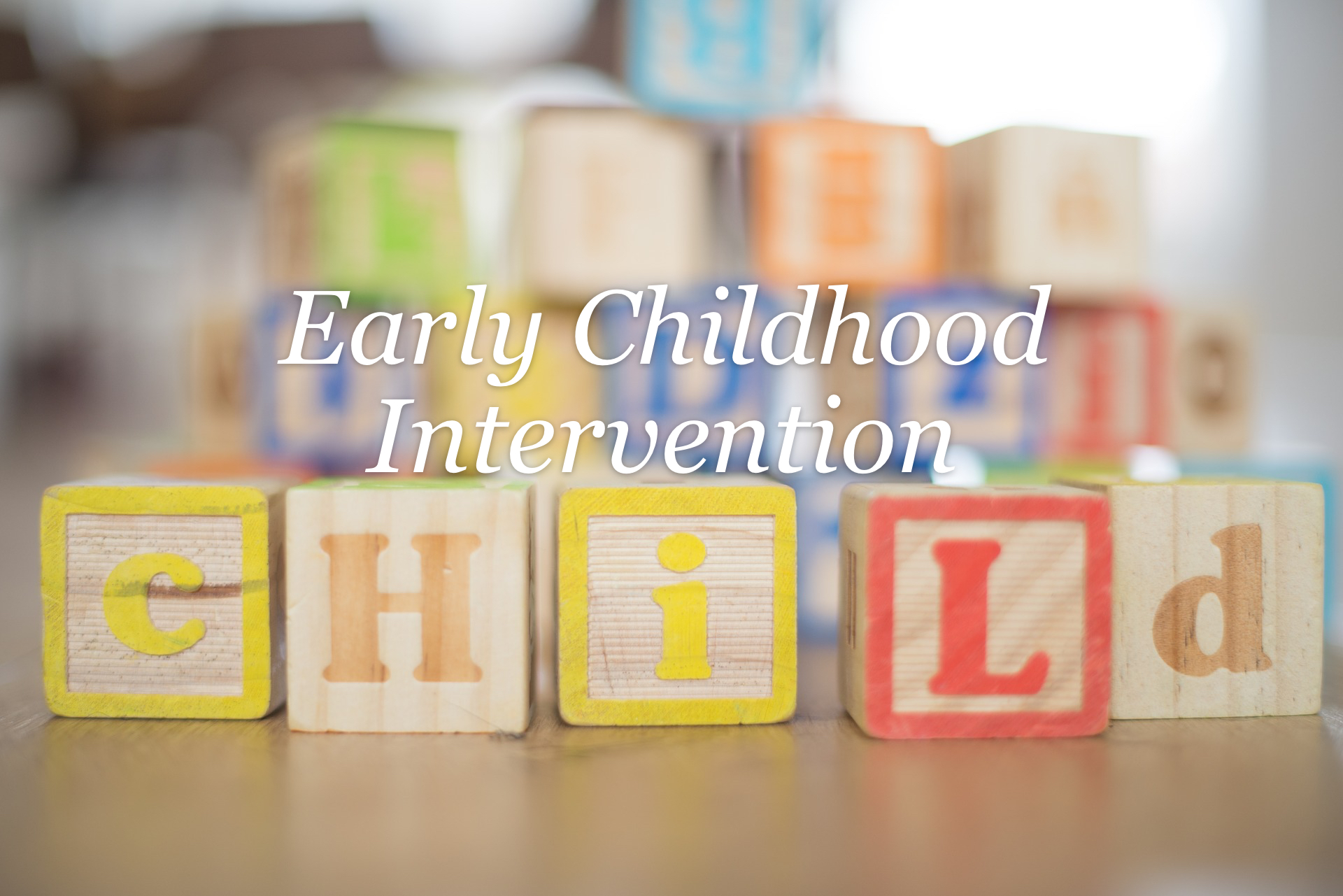 Early Childhood Intervention